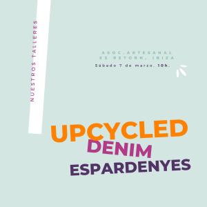 Taller Upcycled Denim Alpargatas @ Asociacion Artesanal Es Retorn
